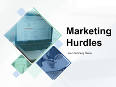 Marketing Hurdles Ppt PowerPoint Presentation Complete Deck With Slides