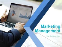 Marketing Management Ppt PowerPoint Presentation Complete Deck With Slides