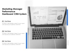 Marketing Manager Performance Dashboard CRM System Ppt PowerPoint Presentation Show Backgrounds PDF