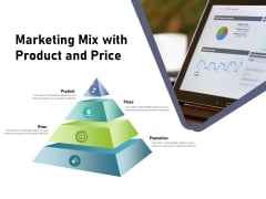 Marketing Mix With Product And Price Ppt PowerPoint Presentation Model Topics PDF