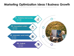 Marketing Optimization Ideas F Business Growth Ppt PowerPoint Presentation Slides Good PDF