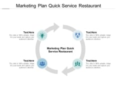 Marketing Plan Quick Service Restaurant Ppt PowerPoint Presentation Summary Graphics Tutorials Cpb Pdf