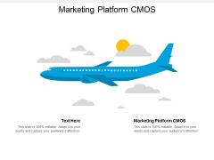 Marketing Platform CMOS Ppt PowerPoint Presentation Summary Smartart Cpb
