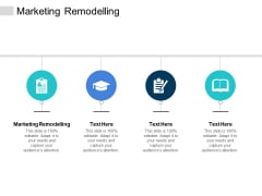 Marketing Remodelling Ppt PowerPoint Presentation Outline Templates Cpb