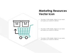 Marketing Resources Vector Icon Ppt PowerPoint Presentation Pictures Inspiration