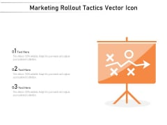 Marketing Rollout Tactics Vector Icon Ppt PowerPoint Presentation Icon Slideshow PDF