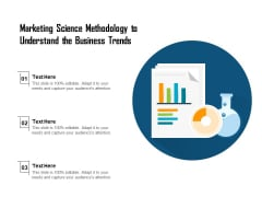 Marketing Science Methodology To Understand The Business Trends Ppt PowerPoint Presentation File Outfit PDF