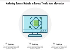 Marketing Science Methods To Extract Trends From Information Ppt PowerPoint Presentation File Professional PDF