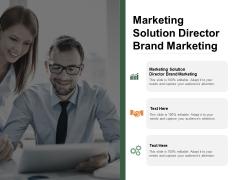 Marketing Solution Director Brand Marketing Ppt PowerPoint Presentation Slides Clipart Cpb
