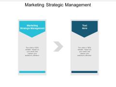 Marketing Strategic Management Ppt PowerPoint Presentation Slides Shapes Cpb
