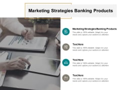 Marketing Strategies Banking Products Ppt PowerPoint Presentation Show Grid Cpb