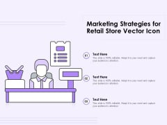 Marketing Strategies For Retail Store Vector Icon Ppt PowerPoint Presentation Layouts Graphics PDF