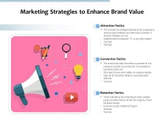 Marketing Strategies To Enhance Brand Value Ppt PowerPoint Presentation Gallery Information PDF