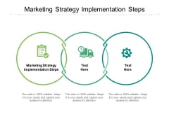 Marketing Strategy Implementation Steps Ppt PowerPoint Presentation Icon Deck Cpb