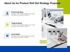 Marketing Strategy Proposal For Product Launch About Us For Product Roll Out Strategy Proposal Value Demonstration PDF
