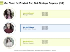 Marketing Strategy Proposal For Product Launch Our Team For Product Roll Out Strategy Proposal Inspiration PDF