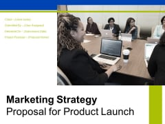 Marketing Strategy Proposal For Product Launch Ppt PowerPoint Presentation Complete Deck With Slides