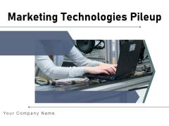 Marketing Technologies Pileup Customer Success Ppt PowerPoint Presentation Complete Deck