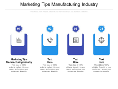 Marketing Tips Manufacturing Industry Ppt PowerPoint Presentation Infographics Example File Cpb Pdf