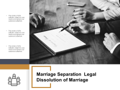 Marriage Separation Legal Dissolution Of Marriage Ppt Powerpoint Presentation Ideas Graphics Example