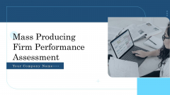 Mass Producing Firm Performance Assessment Ppt PowerPoint Presentation Complete Deck With Slides