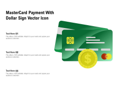 Mastercard Payment With Dollar Sign Vector Icon Ppt PowerPoint Presentation Pictures Aids PDF