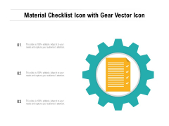Material Checklist Icon With Gear Vector Icon Ppt PowerPoint Presentation Gallery Slide PDF