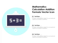 Mathematics Calculation Addition Formula Vector Icon Ppt PowerPoint Presentation Show Example PDF