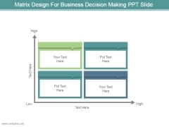 Matrix Design For Business Decision Making Ppt Slide
