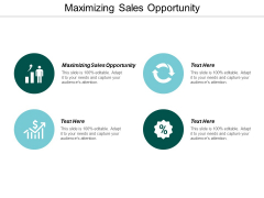 Maximizing Sales Opportunity Ppt PowerPoint Presentation Icon Microsoft Cpb