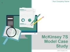 Mckinsey 7S Model Case Study Ppt PowerPoint Presentation Complete Deck With Slides