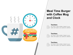 Meal Time Burger With Coffee Mug And Clock Ppt PowerPoint Presentation Slides Introduction