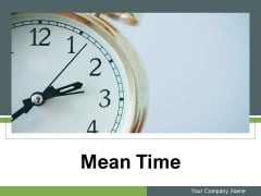 Mean Time Mobile Technology Ppt PowerPoint Presentation Complete Deck
