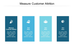 Measure Customer Attrition Ppt PowerPoint Presentation Styles Background Cpb