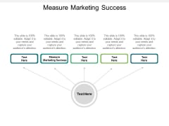 Measure Marketing Success Ppt PowerPoint Presentation Infographics Icons Cpb