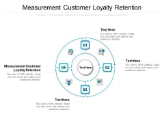 Measurement Customer Loyalty Retention Ppt PowerPoint Presentation Gallery Example Cpb