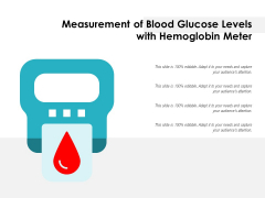 Measurement Of Blood Glucose Levels With Hemoglobin Meter Ppt PowerPoint Presentation Icon Layouts PDF