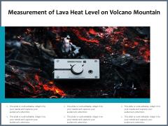 Measurement Of Lava Heat Level On Volcano Mountain Ppt PowerPoint Presentation Templates PDF