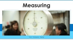Measuring Balance Scale Ppt PowerPoint Presentation Complete Deck With Slides