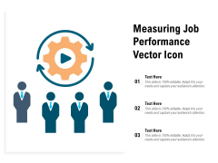 Measuring Job Performance Vector Icon Ppt PowerPoint Presentation Gallery Objects