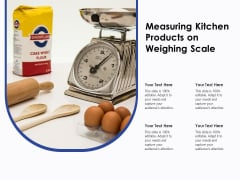 Measuring Kitchen Products On Weighing Scale Ppt PowerPoint Presentation Icon Example PDF