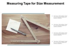 Measuring Tape For Size Measurement Ppt Powerpoint Presentation Outline Slides