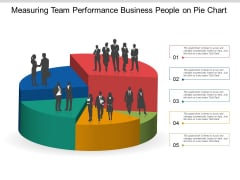 Measuring Team Performance Business People On Pie Chart Ppt Powerpoint Presentation Gallery Smartart