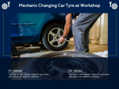 Mechanic Changing Car Tyre At Workshop Ppt PowerPoint Presentation File Objects PDF