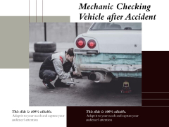 Mechanic Checking Vehicle After Accident Ppt PowerPoint Presentation Outline Display PDF