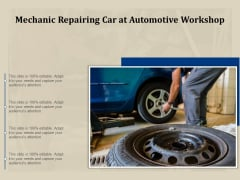 Mechanic Repairing Car At Automotive Workshop Ppt PowerPoint Presentation Gallery Shapes PDF