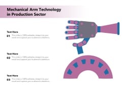 Mechanical Arm Technology In Production Sector Ppt PowerPoint Presentation File Brochure PDF