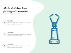 Mechanical Arm Used For Surgical Operations Ppt PowerPoint Presentation Gallery Graphic Images PDF