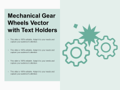 Mechanical Gear Wheels Vector With Text Holders Ppt PowerPoint Presentation Ideas Rules