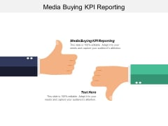 Media Buying KPI Reporting Ppt PowerPoint Presentation Styles Visual Aids Cpb